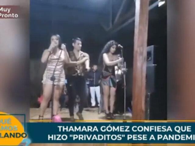 Thamara Gómez admite que participa en 'privaditos' durante pandemia de covid-19