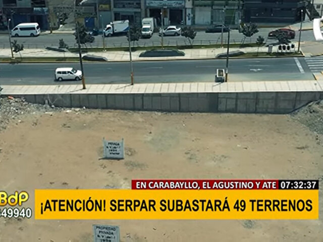 ¡Atención! Serpar subastará 49 terrenos saneados en Carabayllo, El Agustino y Ate