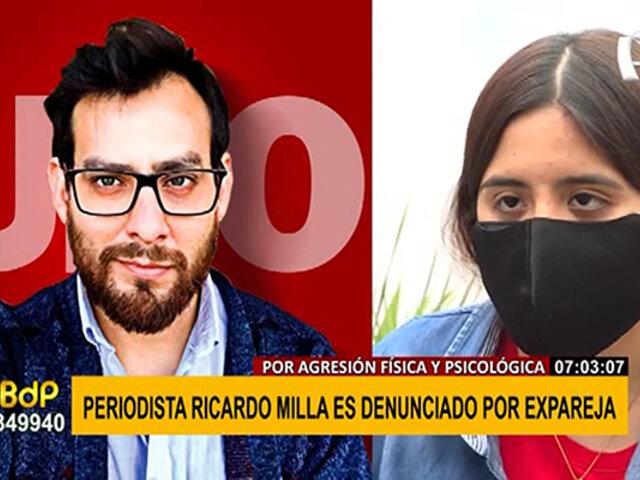 Expareja del periodista Ricardo Milla lo denuncia por agresión física y psicológica