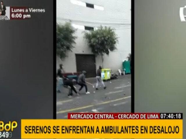 Mercado Central: Serenos y ambulantes se enfrentaron durante desalojo