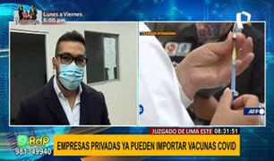 """Paz de la Barra sobre importación de vacunas por privados: """"permitirá reactivar la economía"""""""