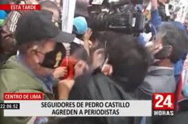 Centro de Lima: seguidores de Castillo vuelven agredir a periodistas