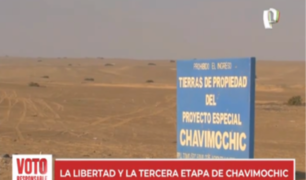Chavimochic: La Libertad pide al nuevo gobierno destrabar megaobra