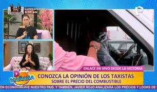 D'mañana en La Victoria: taxistas opinan sobre el precio de combustibles