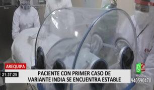 Arequipa: paciente con primer caso de variante India se encuentra estable
