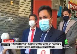 Huancayo: Funcionarios del GORE responden por acusaciones de pertenecer a organización criminal