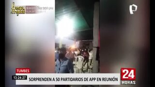 Tumbes: Policía intervino reunión donde participaban cerca de 50 partidarios de APP