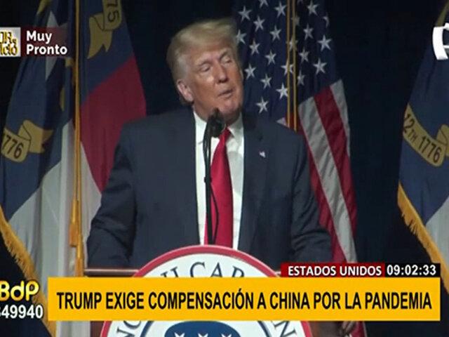 Trump exige a China compensación económica al mundo por la pandemia