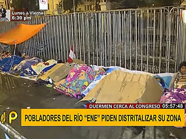 Pobladores del Río Ene pernoctan frente al Congreso y piden distritalizar su zona