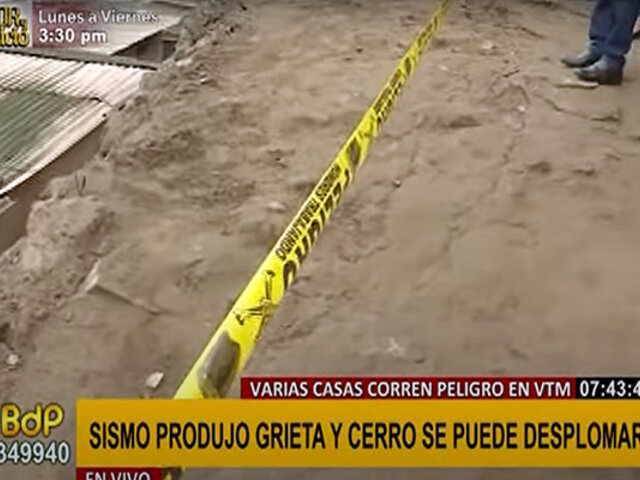 VMT: sismo de 6.0 grados produjo enormes grietas que podrían desprender parte del terreno