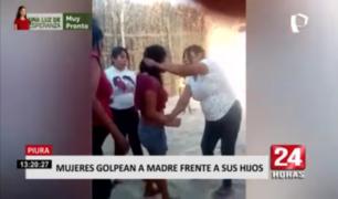 Piura: mujeres golpean a madre frente a sus hijos