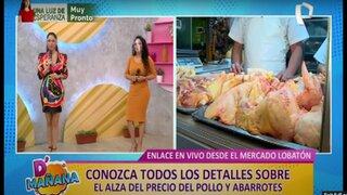 D' Mañana: Precio del pollo y abarrotes se viene incrementado