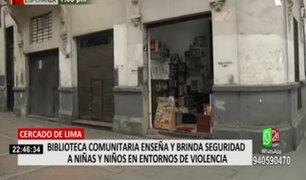 Cercado de Lima: biblioteca comunitaria enseña y brinda seguridad a los niños de jr. Contumazá