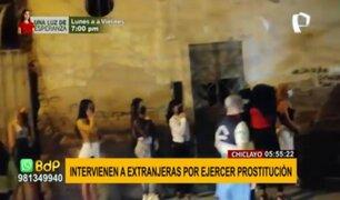 Operativo en Chiclayo: Intervienen a 30 extranjeras por ejercer la prostitución