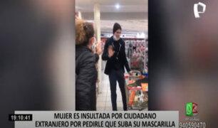 Extranjero insulta a mujer que le pidió usar bien la mascarilla en supermercado