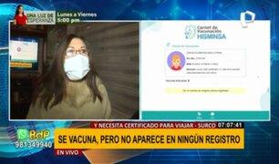 Mujer no aparece en registro de vacunación: se aplicó dosis y necesita certificado para viajar