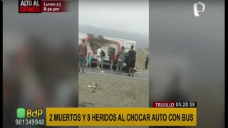 Trujillo: dos muertos y ocho heridos tras choque entre auto y bus interprovincial
