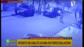 """Surco: """"Los Malditos del Audi"""" desatan balacera en robo frustrado"""