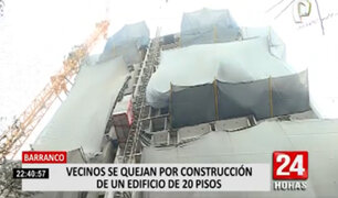 Barranco: vecinos se quejan por construcción de un edificio de 20 pisos