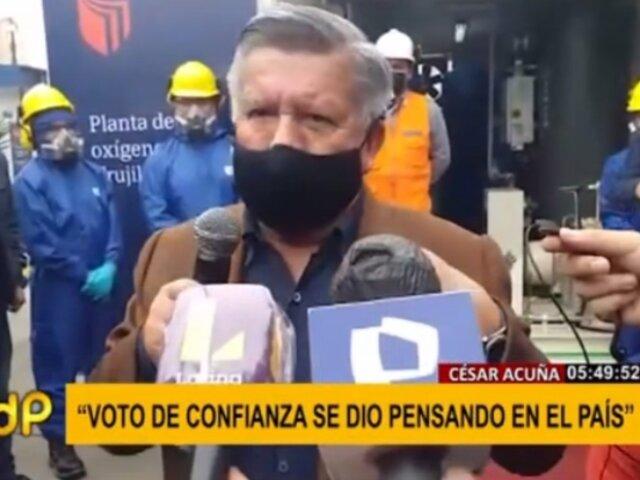 César Acuña: voto de confianza se dio pensando en gobernabilidad del país