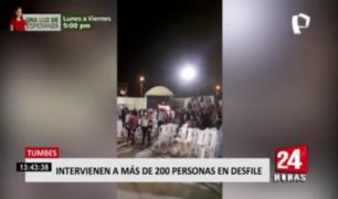 Tumbes: intervienen a más de 200 personas en desfile