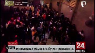 Trujillo: intervienen a más de 170 jóvenes en discoteca