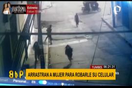 Tumbes: arrastran a mujer para robarle su celular