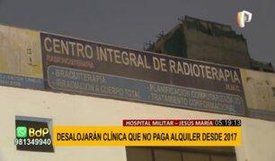 Hospital Militar: Desalojarán a clínica oncológica que no paga alquiler desde hace 4 años