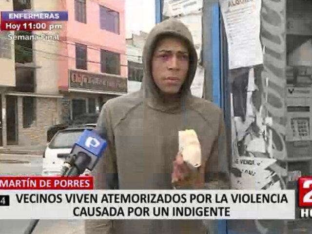 SMP: vecinos viven atemorizados por la violencia causada por un indigente