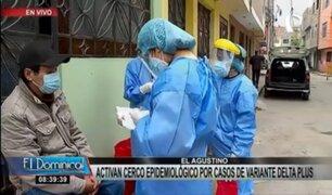 Variante Delta Plus en El Agustino: activan cerco epidemiológico tras primer caso