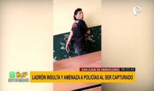 SJM: sujeto amenaza e insulta a policías tras ser capturado por robar