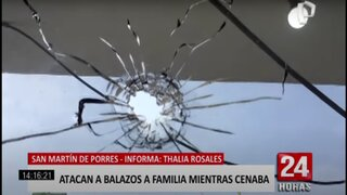 SMP: familia es atacada a balazos mientras cenaban