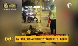 Rímac: balean a ciudadano extranjero que pedía dinero en la calle