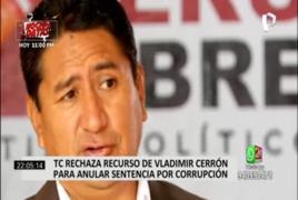 Tribunal Constitucional ratifica sentencia por corrupción para Vladimir Cerrón