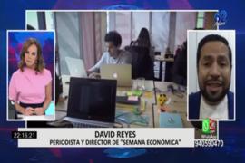 """David Reyes sobre baja en calificaciones crediticias: """"Es una consecuencia de la agenda política que tiene el gobierno"""""""