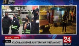 """Rímac: serenos atacados en """"Fiesta Covid"""" denuncian falta de apoyo policial en intervención"""