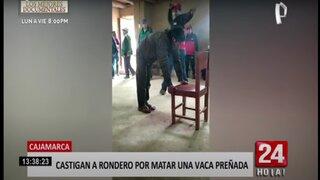 Cajamarca: ronderos castigan a otro rondero por matar vaca por encargo
