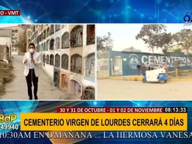¡Atención! Cementerio Virgen de Lourdes en VMT permanecerá cerrado por cuatro días
