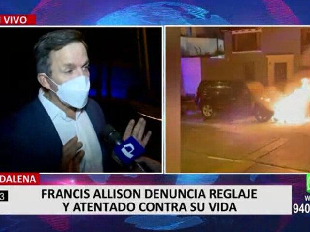 Magdalena: Francis Allison denuncia reglaje y atentado contra su vida